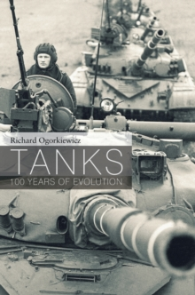 Tanks : 100 years of evolution, Hardback Book