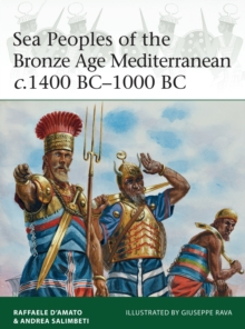 Sea Peoples of the Bronze Age Mediterranean C.1400 BC-1000 BC, Paperback Book