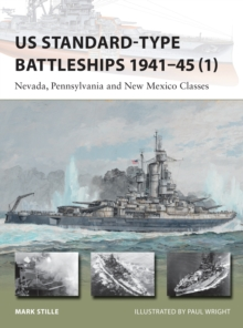 US Standard-Type Battleships 1941-45 1 : Nevada, Pennsylvania and New Mexico Classes, Paperback Book