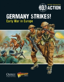Bolt Action: Germany Strikes! : Early War in Europe, Paperback Book