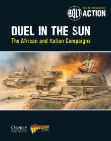 Bolt Action: Duel in the Sun : The African and Italian Campaigns, Paperback / softback Book
