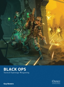 Black Ops : Tactical Espionage Wargaming, Paperback Book