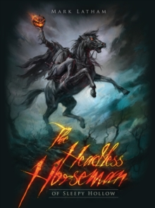 The Headless Horseman of Sleepy Hollow, Paperback / softback Book