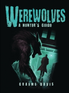 Werewolves : A Hunter's Guide, Paperback Book