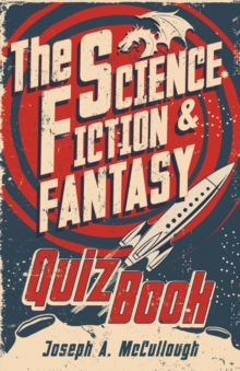 The Science Fiction & Fantasy Quiz Book, Hardback Book