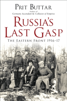 Russia's Last Gasp : The Eastern Front 1916-17, Hardback Book