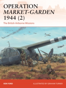 Operation Market-Garden 1944 2 : The British Airborne Missions, Paperback Book