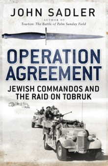 Operation Agreement : Jewish Commandos and the Raid on Tobruk, Hardback Book