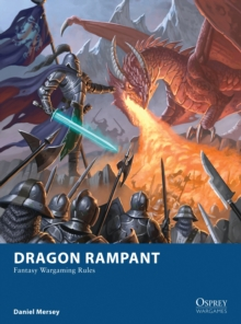 Dragon Rampant : Fantasy Wargaming Rules, Paperback / softback Book