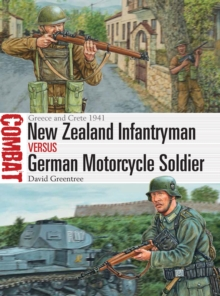 New Zealand Infantryman vs German Motorcycle Soldier : Greece and Crete 1941, Paperback Book
