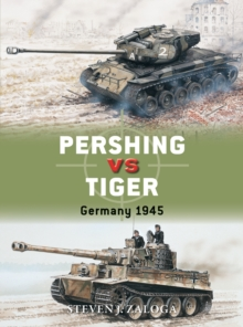 Pershing vs Tiger : Germany 1945, Paperback Book
