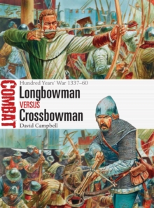 Longbowman vs Crossbowman : Hundred Years' War 1337-60, Paperback Book