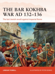 The Bar Kokhba War AD 132-136 : The last Jewish revolt against Imperial Rome, Paperback / softback Book