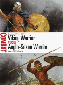 Viking Warrior vs Anglo-Saxon Warrior : England 865-1066, Paperback Book