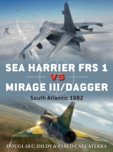 Sea Harrier FRS 1 vs Mirage III/Dagger : South Atlantic 1982, Paperback / softback Book