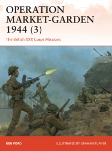 Operation Market-Garden 1944 3 : The British XXX Corps Missions, Paperback / softback Book
