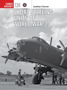 Short Stirling Units of World War 2, Paperback / softback Book