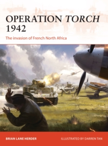 Operation Torch 1942 : The invasion of French North Africa, Paperback Book