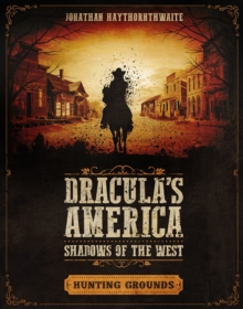 Dracula's America: Shadows of the West: Hunting Grounds, Paperback / softback Book