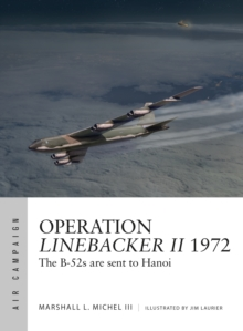 Operation Linebacker II 1972 : The B-52s are sent to Hanoi, Paperback / softback Book