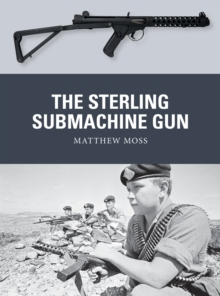 The Sterling Submachine Gun, Paperback / softback Book