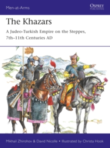 The Khazars : A Judeo-Turkish Empire on the Steppes, 7th-11th Centuries AD, Paperback / softback Book