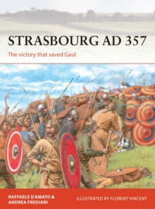 Strasbourg AD 357 : The victory that saved Gaul, Paperback / softback Book