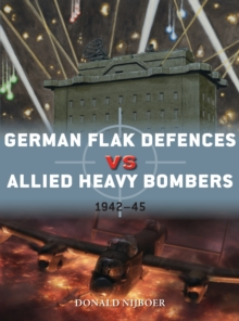 German Flak Defences vs Allied Heavy Bombers : 1942-45, Paperback / softback Book
