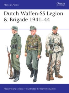 Dutch Waffen-SS Legion & Brigade 1941-44, Paperback / softback Book