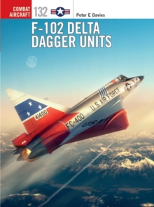 F-102 Delta Dagger Units, Paperback / softback Book