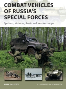 Combat Vehicles of Russia's Special Forces : Spetsnaz, airborne, Arctic and interior troops, Paperback / softback Book