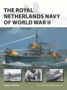 The Royal Netherlands Navy of World War II, Paperback / softback Book