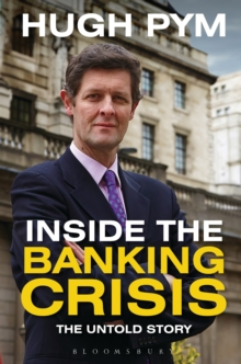 Inside the Banking Crisis : The Untold Story, Hardback Book