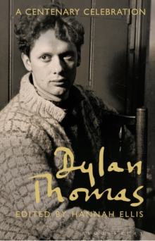 Dylan Thomas : A Centenary Celebration, Hardback Book