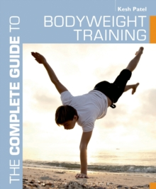 The Complete Guide to Bodyweight Training, Paperback Book