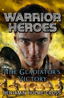 Warrior Heroes: The Gladiator's Victory, Paperback Book