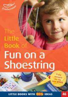 The Little Book of Fun on a Shoestring : Cost Conscious Ideas for Early Years Activities (46), Paperback / softback Book