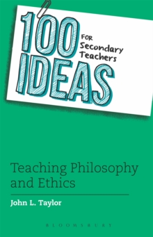 100 Ideas for Secondary Teachers: Teaching Philosophy and Ethics, Paperback / softback Book