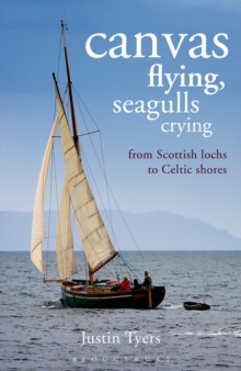 Canvas Flying, Seagulls Crying : From Scottish Lochs to Celtic Shores, Paperback / softback Book