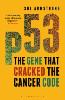 p53 : The Gene that Cracked the Cancer Code, Paperback / softback Book