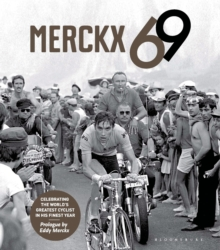 Merckx 69 : Celebrating the World's Greatest Cyclist in His Finest Year, Hardback Book