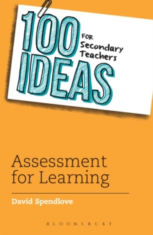 100 Ideas for Secondary Teachers: Assessment for Learning, Paperback Book