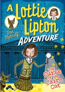 The Curse of the Cairo Cat A Lottie Lipton Adventure, Paperback Book