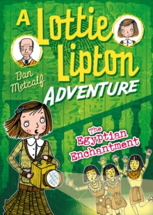 The Egyptian Enchantment A Lottie Lipton Adventure, PDF eBook
