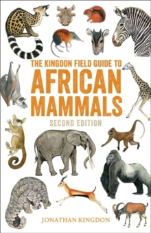 The Kingdon Field Guide to African Mammals : Second Edition, Paperback Book
