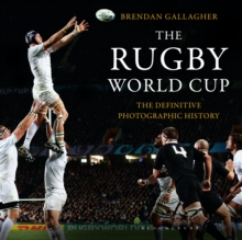 The Rugby World Cup : The Definitive Photographic History, Hardback Book