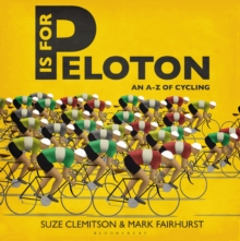 P is for Peloton : The A-Z of Cycling, Hardback Book