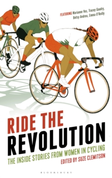 Ride the Revolution : The Inside Stories from Women in Cycling, Hardback Book