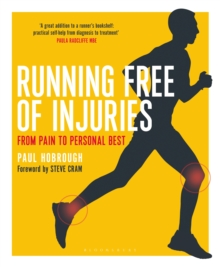 Running Free of Injuries : From Pain to Personal Best, Paperback Book