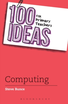 100 Ideas for Primary Teachers: Computing, Paperback Book